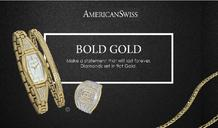 American Swiss : Bold Gold (19 Feb - 18 Mar 2018), page 1