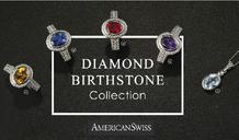 American Swiss : Diamond Birthstone Collection (19 Feb - 31 Dec 2018)