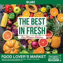 Food Lover's Market Inland : The Best In Fresh (29 June - 5 July 2020)