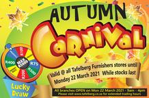 Tafelberg Furnishers Western Cape : Autumn Carnival (11 March - 24 March 2021)