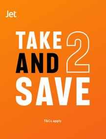 Jet : Take 2 Save (26 February - 31 March 2021 While Stocks Last)