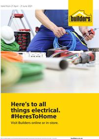 Builders : Here's To All Things Electrical (27 April - 21 June 2021)