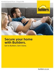 Builders : Secure Your Home With Builders (19 June - 12 Aug 2018)