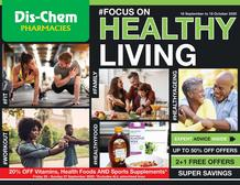 Dis-Chem : Focus On Healthy Living (18 September - 18 October 2020)