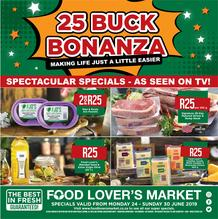 Food Lovers Market Western Cape : 25 Buck Bonanza (24 Jun - 30 Jun 2019)