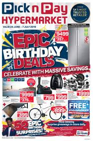 Pick n Pay Hyper : Epic Birthday Sale (24 Jun - 07 Jul 2019)